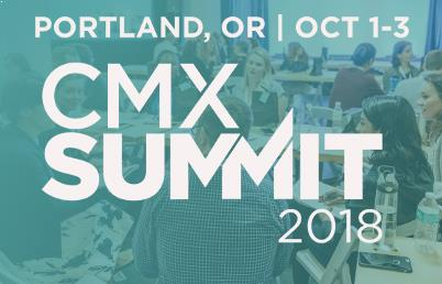 Portland, OR | October 1-3, 2018, CMX Summit 2018