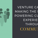 How VCs Differentiate Themselves Using the Community-Based CX Model